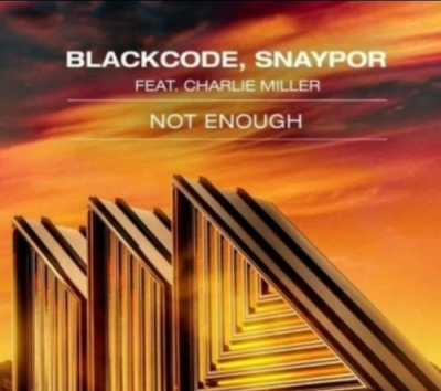 Blackcode, Snaypor & Charlie Miller - Not Enough!