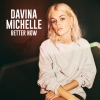 Nieuwe Single Davina Michelle : Better Now !