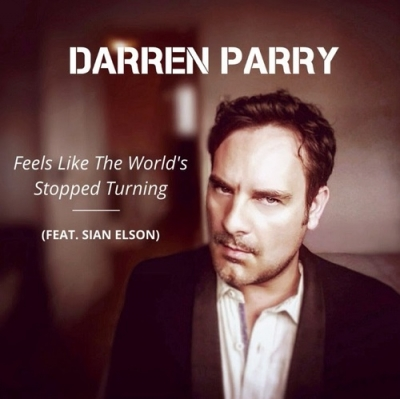 Nieuwe Single Darren Parry : Feels Like The World's Stopped Turning !