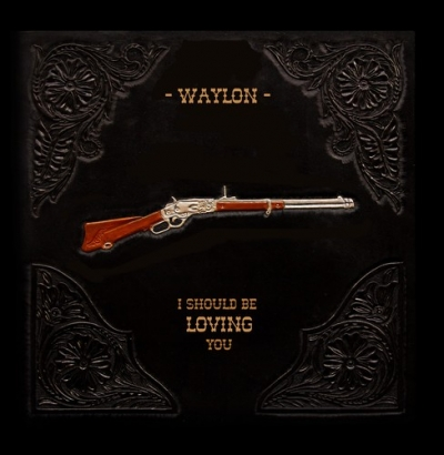 Nieuwe Single Waylon : I Should Be Loving You !