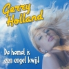 Nieuwe Single Gerry Holland : De Hemel Is Een Engel Kwijt !