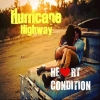 Nieuwe Single Hurricane Highway : Heart Condition !