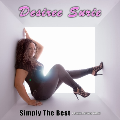 Desiree Surie brengt 2e Single uit : Simply The Best ( Remix 2019 ) !