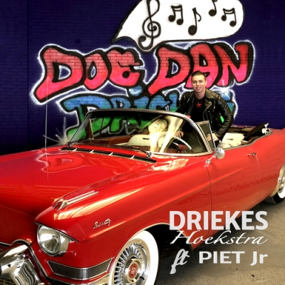 Nieuwe Single Driekes (Hoekstra) ft Piet JR – Doe dan!