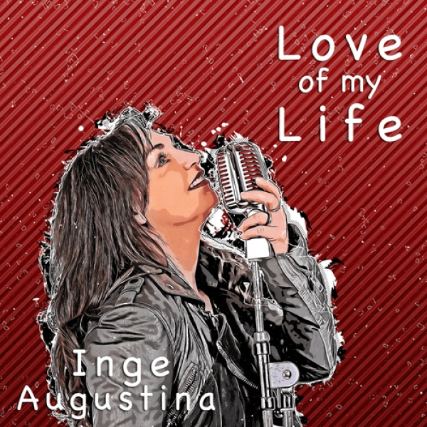 Single Inge Augustina : Love Of My Life !