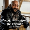 Single Ace Vincent : The Refugee (Life on the run) !