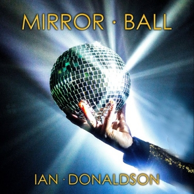 Nieuwe Single Ian Donaldson : Mirror Ball (I Remember) !