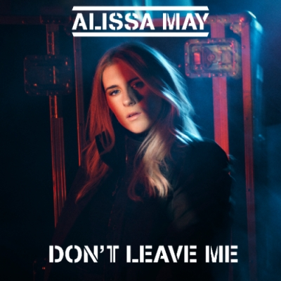 Nieuwe Single Alissa May : Don't Leave Me !