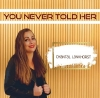 Nieuwe Single Chantal : You Never Told Her !